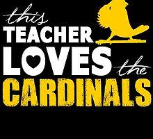 this teacher loves the cardinals by teeshoppy