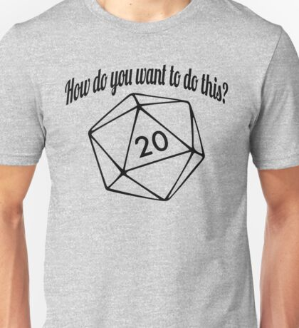 How Do You Want To Do This? (No Hashtag) Unisex T-Shirt