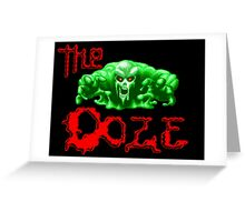 The Ooze Greeting Card