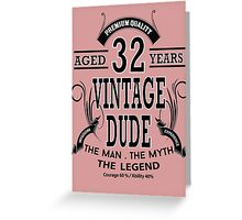 Vintage Dud Aged 32 Years Greeting Card
