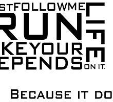 Follow me and run by autumnfire123