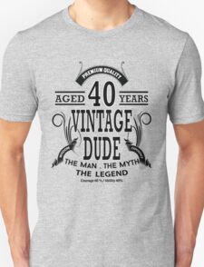 Vintage Dud Aged 40 Years T-Shirt