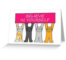 Believe in yourself, cartoon cats. Greeting Card