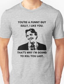 Commando - You're a Funny Guy Sully T-Shirt