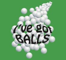 I've got balls. by Rick Edwards
