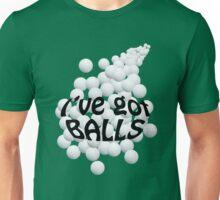I've got balls. Unisex T-Shirt