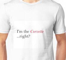 I'm the Corvette, right? (Skye AOS) Unisex T-Shirt