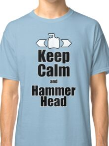 RC-Keep Calm Hammer Head Classic T-Shirt