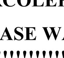 warning! narcoleptic please wake Sticker