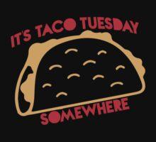 It's Taco Tuesday Somewhere Kids Tee