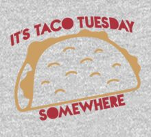 It's Taco Tuesday Somewhere One Piece - Long Sleeve