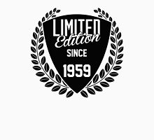 LIMITED EDITION SINCE 1959 Unisex T-Shirt