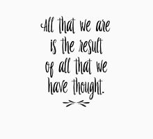 All that we are is a result of all that we have thought Womens Fitted T-Shirt