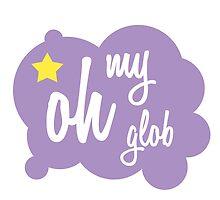 Oh, my glob by eadingtonanne