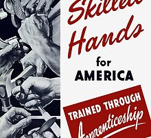 Skilled Hands For America by warishellstore