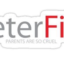 Parents are cruel - Peter File Sticker