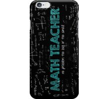 Math Teacher (no problem too big or too small) iPhone Case/Skin