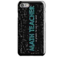 Math Teacher (no problem too big or too small) iPhone Case/Skin