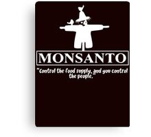 Monsanto - Control The Food Supply And You Control The People Canvas Print