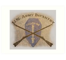 U.S. Infantry - I am the Infantry!  FOLLOW ME! Art Print