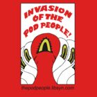 Official Invasion of the Pod People fan t-shirt Version 1.0 by razandbeatboy