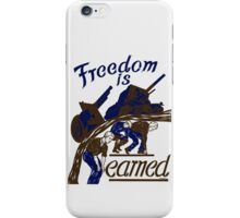 Freedom Is Earned -- WWII iPhone Case/Skin