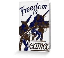 Freedom Is Earned -- WWII Greeting Card
