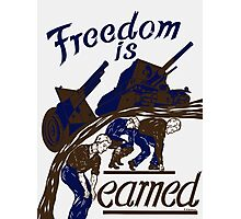 Freedom Is Earned -- WWII Photographic Print