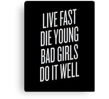Live Fast, Die Young Canvas Print