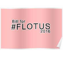 Bill for #FLOTUS 2016 Poster