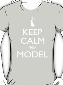 Keep Calm I'm A Model - Tshirts, Mobile Covers and Posters T-Shirt