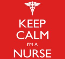 Keep Calm I'm A Nurse - Tshirts, Mobile Covers and Posters by custom222