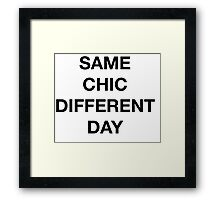 Same Chic Different Day - Hipster/Trendy Typography Framed Print