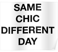 Same Chic Different Day - Hipster/Trendy Typography Poster