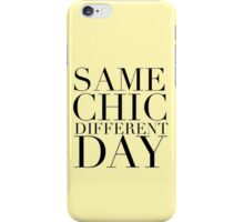 Same Chic Different Day (Serif) iPhone Case/Skin