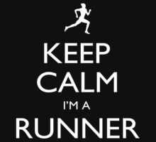 Keep Calm I'm A Runner - Tshirts, Mobile Covers and Posters by custom222