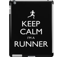 Keep Calm I'm A Runner - Tshirts, Mobile Covers and Posters iPad Case/Skin