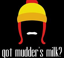 got mudder's milk? by claygrahamart