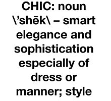Definition of Chic (Sans Serif) - Hipster/Trendy Typography Photographic Print