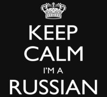 Keep Calm I'm A Russian - Tshirts, Mobile Covers and Posters by custom222