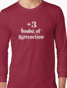 +3 Boobs of Distraction (white text) Long Sleeve T-Shirt