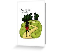 Ancha Es Castilla Greeting Card