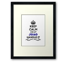 Keep Calm and Let JOAO Handle it Framed Print