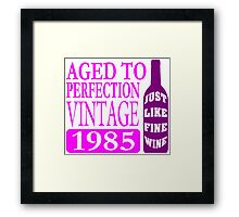 Vintage 1985 Aged To Perfection Framed Print