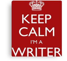 Keep Calm I'm A Writer - Tshirts, Mobile Covers and Posters Canvas Print