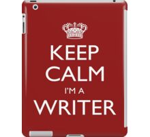 Keep Calm I'm A Writer - Tshirts, Mobile Covers and Posters iPad Case/Skin