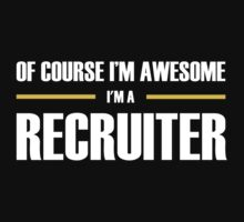 """RECRUITER'S """"I Am Awesome"""" T-shirts & Hoodies by TeeMenu"""