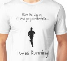 I was RUNNING! Unisex T-Shirt