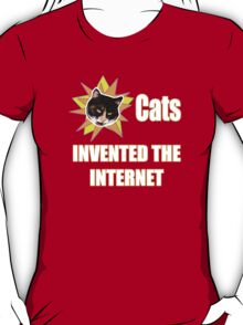 Cats Invented The Internet T-Shirt