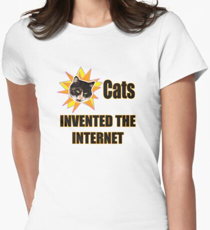 Cats Invented The Internet Womens Fitted T-Shirt